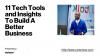 11 Tech Tools and Insights To Build A Better Business