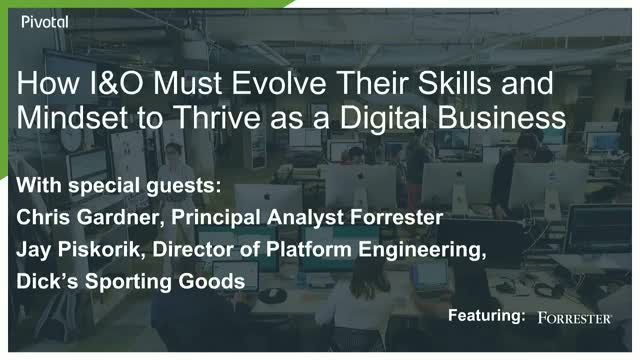 How I&O Must Evolve Their Skills and Mindset to Thrive as a Digital Business