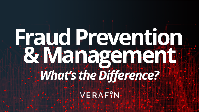 Fraud Prevention and Management — What's the Difference?