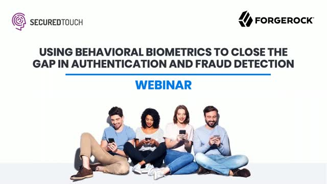 Using Behavioral Biometrics to Close the Gap in IAM and Fraud Detection