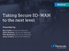 Taking Secure SD-WAN to the next level