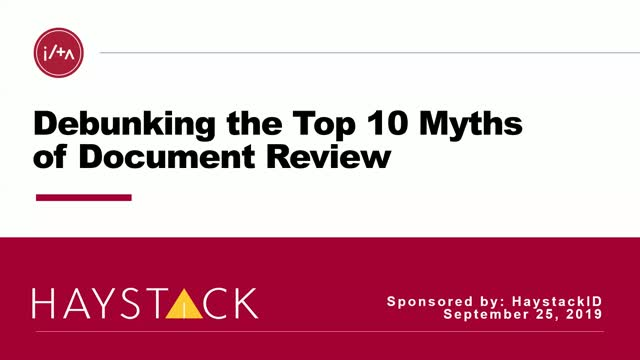 Debunking the Top Ten Myths of Document Review (ILTA Update)