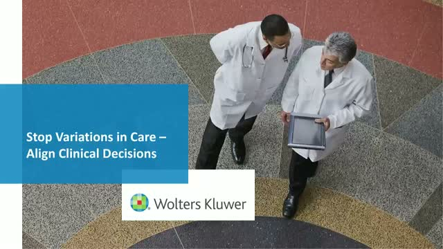 Stop Variations in Care – Align Clinical Decisions