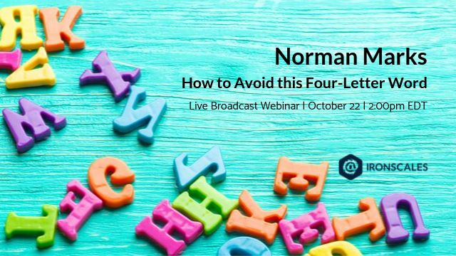 Norman Marks: How to Avoid this Four-Letter Word