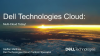 Dell Technologies Cloud - Multi-Cloud Today!