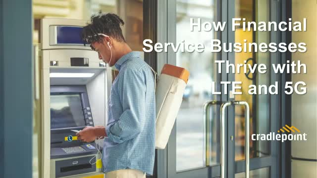 How Financial Service Businesses Thrive with LTE and 5G