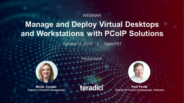 Manage and Deploy Virtual Desktops and Workstations with PCoIP Solutions