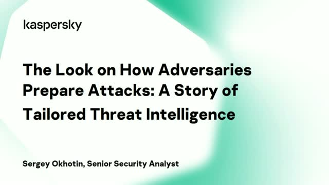How adversaries prepare attacks: a story of tailored threat intelligence