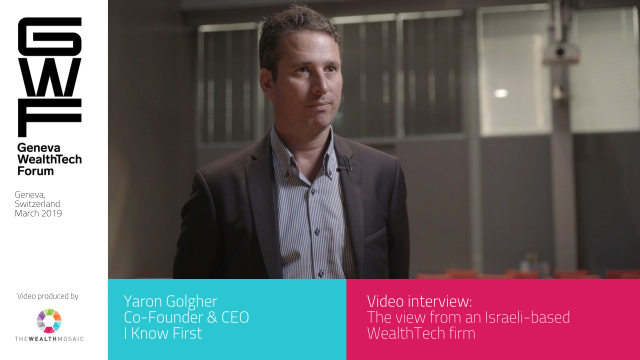Geneva WealthTech Forum: The view from an Israeli-based WealthTech firm