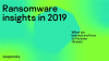 Ransomware insights in 2019: What we learned and how to foresee threats coming