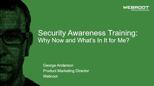 Security Awareness Training: Why Now and What's In It for Me?