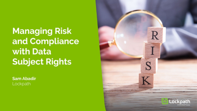 Managing Risk and Compliance with Data Subject Rights