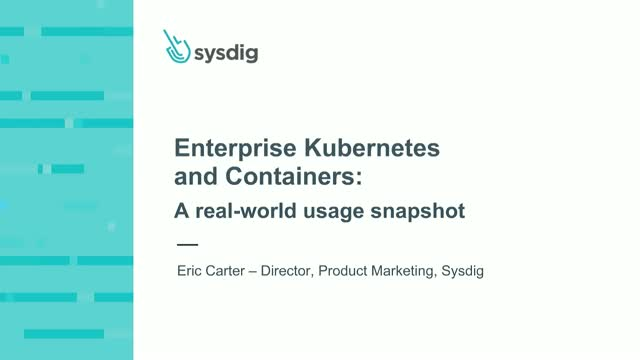 Enterprise Kubernetes and Containers - A real-world usage snapshot