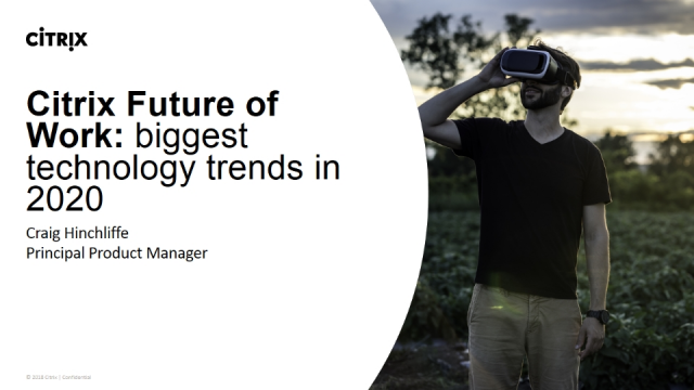 Citrix Future of Work: biggest technology trends in 2020