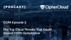 [Podcast] CCPA Ep. 2 - The Top Cloud Threats That Could Impact CCPA Compliance
