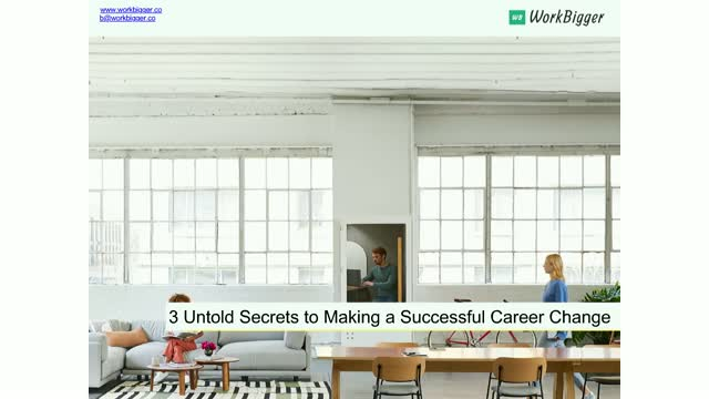 The 3 Untold Secrets to Making a Successful Career Change