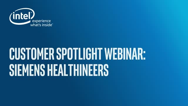 Intel & Siemens Healthineers highlight optimizing patient outcomes edge to cloud