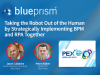 Taking the robot out of the human by implementing BPM and RPA together