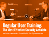 End User Training: The Most Effective Security Antidote for Social Engineering