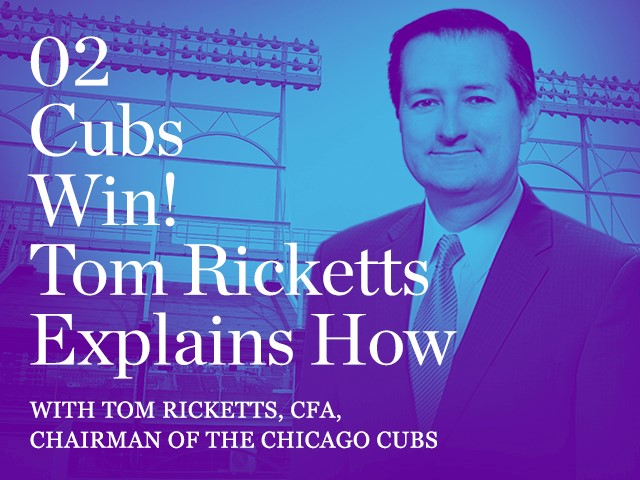 Cubs Win! Tom Ricketts Explains How