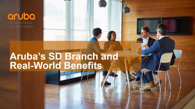 Aruba's SD Branch and Real-World Benefits