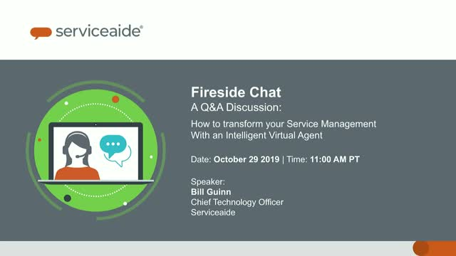 Fireside Chat: Transform ITSM With An Intelligent Virtual Agent