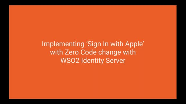 Sign In with Apple, A Zero-Code Integration Approach Using WSO2 Identity Server
