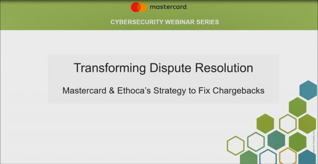 Mastercard & Ethoca's Strategy to Fix Chargebacks