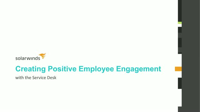Creating Positive Employee Engagement With the Service Desk