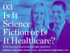 Is It Science Fiction or Is It Healthcare?