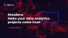 Retailers: Make Your Analytics Projects Come True!