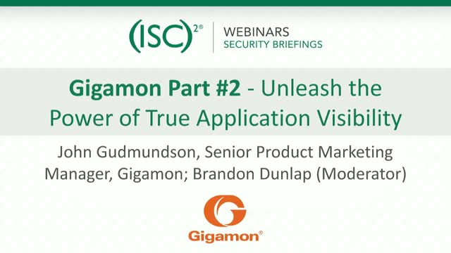 Unleash the Power of True Application Visibility - (ISC)2