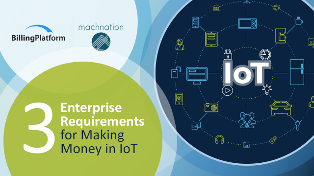 3 Enterprise Requirements for Making Money in IoT
