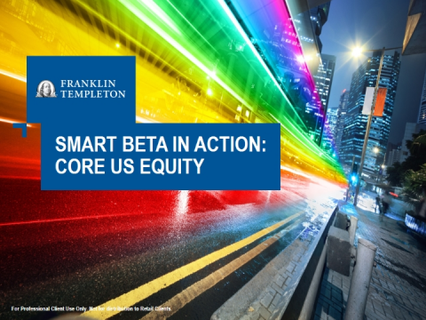 Smart Beta In Action: Core US Equity
