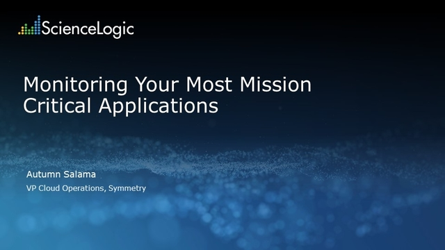 Monitoring Your Most Mission Critical Applications