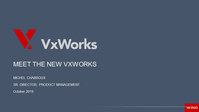 MEET THE NEW VXWORK - REDEFINING THE RTOS