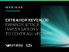 ExtraHop Reveal(x) Expands Attack Investigations to Cover All Vectors