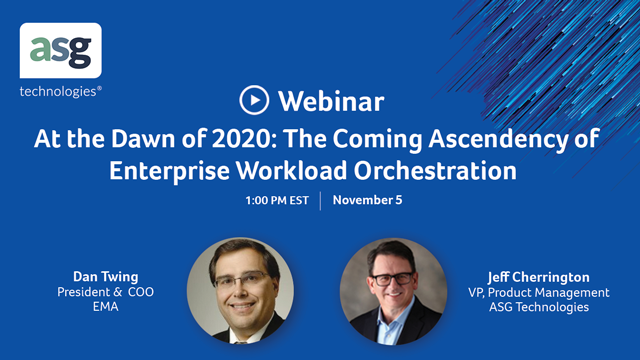 At the Dawn of 2020: The Coming Ascendency of Enterprise Workload Orchestration