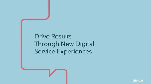 Driving Results With New ITSM Digital Service Experiences: Customer Stories