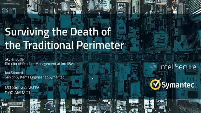 Surviving the Death of the Traditional Perimeter