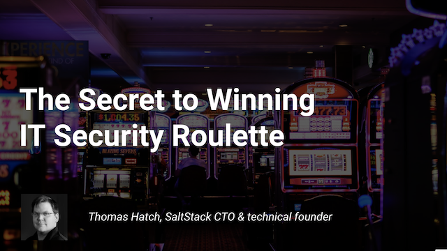 The Secret to Winning IT Security Roulette
