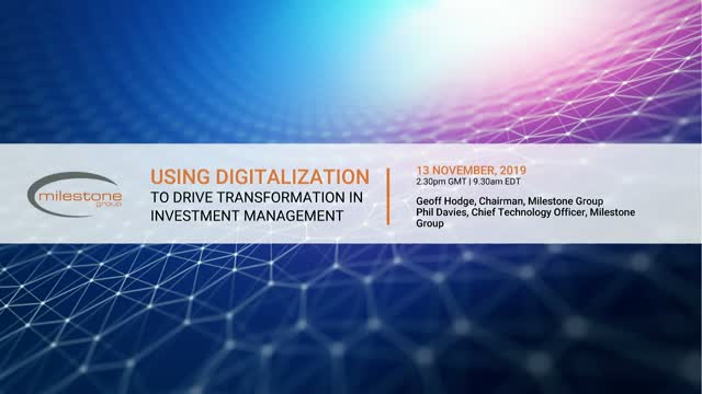 Using Digitalization to  drive Transformation  in Investment Management