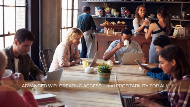 Enterprise WiFi: Creating Access - and Profitability - for All