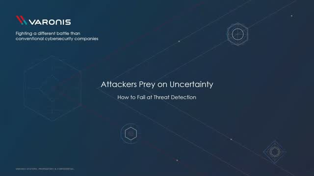 Attackers Prey on Uncertainty: How to Fail at Threat Detection