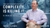 Complexity is Killing IT | Talks with Cybersecurity Experts
