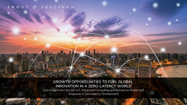 Growth Opportunities to Fuel Global Innovation in a Zero-latency World