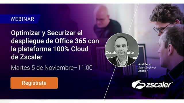 Optimizar y Securizar el despliegue de O365 con la plataforma Cloud de Zscaler