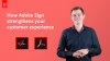 How Adobe Sign strengthens your customer experience