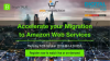 Accelerate your Migration to Amazon Web Services