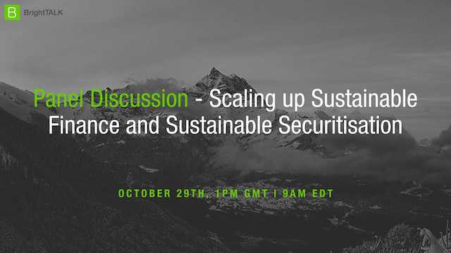 Panel Discussion – Scaling up Sustainable Finance and Sustainable Securitisation